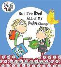 But I've Used All of My Pocket Change by Lauren Child (Hardback, 2012)