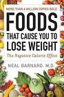 Foods That Cause You to Lose Weight: The Negative Calorie Effect by Neal M D Barnard (Paperback / softback, 2016)