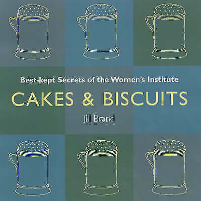 "1 of 1 - ""NEW"" Brand, Jill, Cakes and Biscuits: Best Kept Secrets of the Women's Institut"