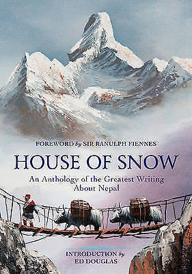 1 of 1 - House of Snow: An Anthology of the Greatest Writing About Nepal, , Very Good con