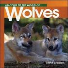 Welcome Wolves (to the World O by Diane Swanson (Paperback)
