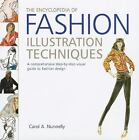The Encyclopedia of Fashion Illustration Techniques : A Comprehensive Step-by-Step Visual Guide to Fashion Design by Carol A. Nunnelly (2009, Hardcover)