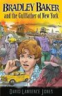 Bradley Baker and the Gullfather of New York by David Lawrence Jones (Paperback, 2013)