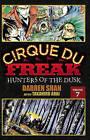Cirque Du Freak: The Manga, Volume 7: Hunters of the Dusk by Darren Shan (Paperback, 2010)