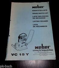 Teilekatalog / Spare Parts List Weber Rüttelplatte / Verdichter VC 15 Y