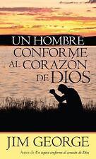 Un Hombre Conforme Al Corazón de Dios by Jim George (2013, Paperback)