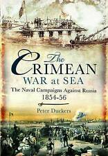 The Crimean War at Sea: The Naval Campaigns Against Russia 1854-56 by Peter...