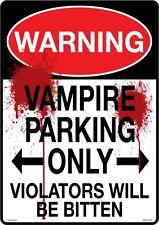 "VAMPIRE PARKING ONLY, VIOLATORS WILL BE BITTEN  Tin Sign  8 1/4"" x 11 5/8""  NEW"