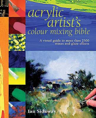 FREE P&P~LIKE NEW~Acrylic Artist's Colour Mixing Bible by Ian Sidaway