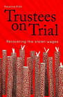 Trustees on Trial: Recovering the Stolen Wages by Rosalind Kidd (Paperback, 2006)