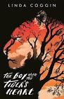 The Boy with the Tiger's Heart by Linda Coggin (Paperback, 2015)