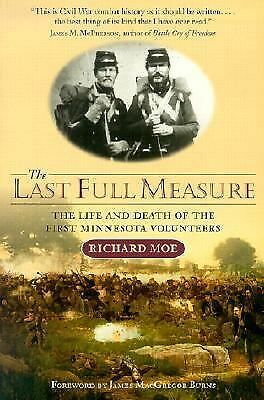 Last Full Measure: The Life and Death of the First Minnesota Volunteers, Moe, Ri