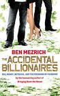 The Accidental Billionaires: Sex, Money, Betrayal and the Founding of Facebook by Ben Mezrich (Paperback, 2009)