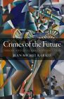 Crimes of the Future: Theory and its Global Reproduction by Jean-Michel Rabate (Paperback, 2014)