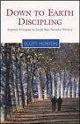 Down-To-Earth Discipling: Essential Principles to Guide Your Personal Ministry by Scott Morton (Paperback / softback)