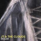 Delilah by JT & the Clouds (CD, Dec-2003, Dishrag Records)