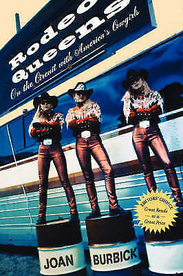 Rodeo Queens: On The Circuit With Americas Cowgirls, Burbick, Joan, Used; Good B