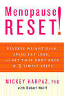 Menopause Reset!: Reverse Weight Gain, Speed Fat Loss, and Get Your Body Back in 3 Simple Steps by Dr Mickey Harpaz (Hardback)