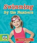 Swimming by the Numbers by Desiree Bussiere (Hardback, 2013)