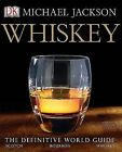 Whiskey: The Definitive World Guide by Michael Jackson (Hardback)