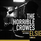 Elsie [Digipak] by The Horrible Crowes (CD, Sep-2011, Side One Dummy)