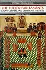 Tudor Parliaments,The Crown,Lords and Commons,1485-1603 by Michael A. R. Graves (Paperback, 1985)