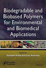 Biodegradable and Bio-Based Polymers for Environmental and Biomedical Applications by Luc Averous, Susheel Kalia (Hardback, 2016)