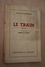 LE TRAIN par JEAN CLAUDE PIGUET   éd.DU TRIOLET 1949
