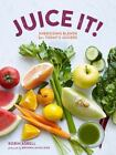 Juice It! : Energizing Blends for Today's Juicers by Robin Asbell (2014, Paperback)