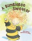 Bumblebee Sweater by Betty Waterton (Paperback / softback, 2013)
