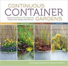 Continuous Container Gardens: Swap In the Plants of the Season to Create Fresh D