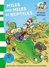 The Cat in the Hat's Learning Library: Miles and Miles of Reptiles by Dr. Seuss (Paperback, 2011)
