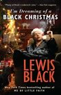 I'm Dreaming of a Black Christmas by Lewis Black (Paperback / softback, 2011)