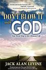 Don't Blow It with God by Jack Alan Levine (Hardback, 2009)