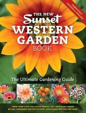 The New Sunset Western Garden Book : The Ultimate Gardening Guide by Sunset Magazine Editors (2012, Hardcover)