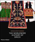 The Worldwide History of Dress by Patricia Rieff Anawalt (Hardback, 2007)