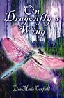 on Dragonfly's Wing by Canfield Lisa Marie 9781413790139