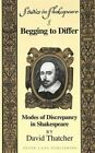 Begging to Differ: Modes of Discrepancy in Shakespeare by David Thatcher (Hardback, 1999)