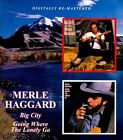 Big City/Going Where the Lonely Go by Merle Haggard (CD, Jul-2011, Beat Goes On)