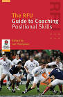 The RFU Guide to Coaching Positional Skills by Gary Townsend, Rugby Football Union, Ian Thompson (Paperback, 2010)