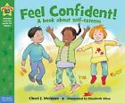 Being the Best Me: Feel Confident! by Cheri J. Meiners (2013, Paperback)
