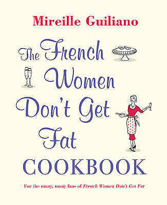 1 of 1 - The French Women Don't Get Fat By Mireille Guiliano NEW COOKBOOK Hardcover 2010