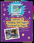 Choose It! Finding the Right Research Topic by Kelly Coleman (Hardback, 2015)