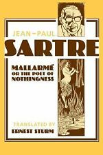 Mallarmé, or the Poet of Nothingness by Jean-Paul Sartre (1991, Paperback)