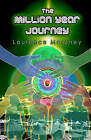 The Million Year Journey: Book 2 in 'The Legend of the Locust' by Laurence Moroney (Paperback / softback, 2010)