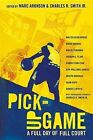 Pick-Up Game: A Full Day of Full Court by Various (Paperback / softback, 2012)