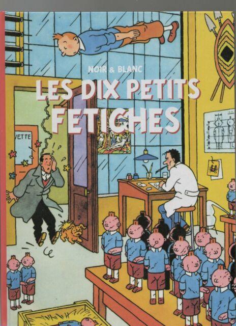 PASTICHE TINTIN - Les dix petits fétiches. Cartonné 32 pages N&B par Fabergé.