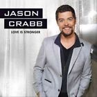 Love Is Stronger 0617884632328 by Jason Crabb CD