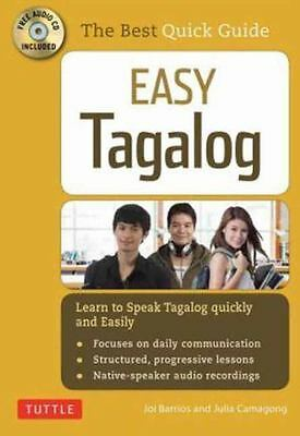 Easy Tagalog : Learn to Speak Tagalog Quickly and Easily by Joi Barrios and...