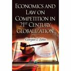 Economics & Law on Competition in 21st Century Globalization by Georgios I. Zekos (Paperback, 2014)